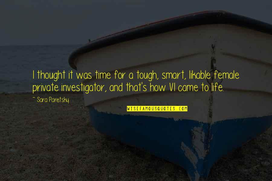 Sara Paretsky Quotes By Sara Paretsky: I thought it was time for a tough,