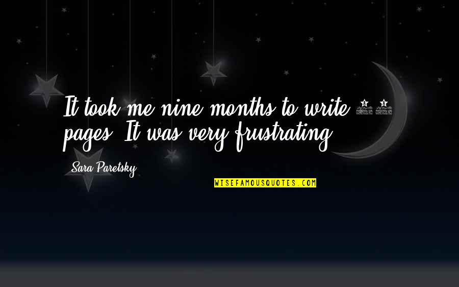 Sara Paretsky Quotes By Sara Paretsky: It took me nine months to write 60