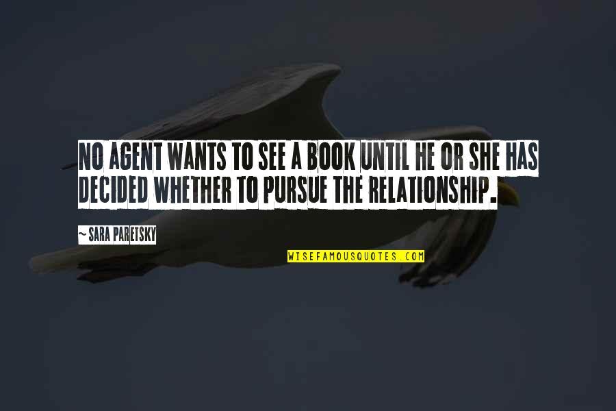 Sara Paretsky Quotes By Sara Paretsky: No agent wants to see a book until