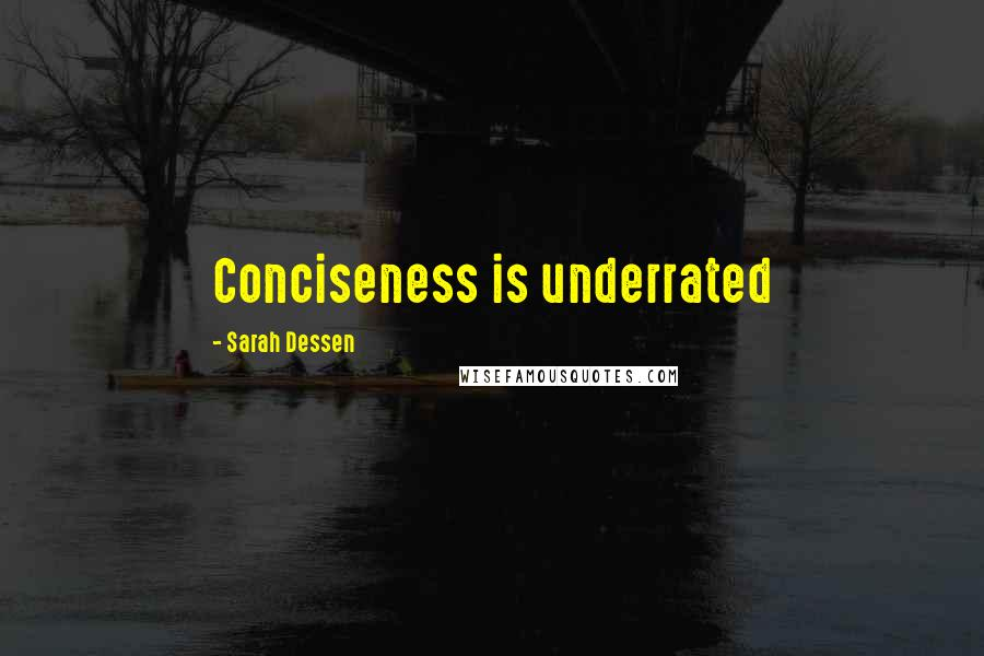 Sarah Dessen quotes: Conciseness is underrated