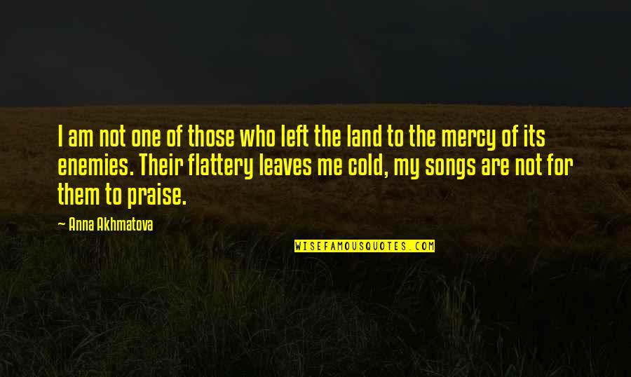 Sarah E Goode Quotes By Anna Akhmatova: I am not one of those who left