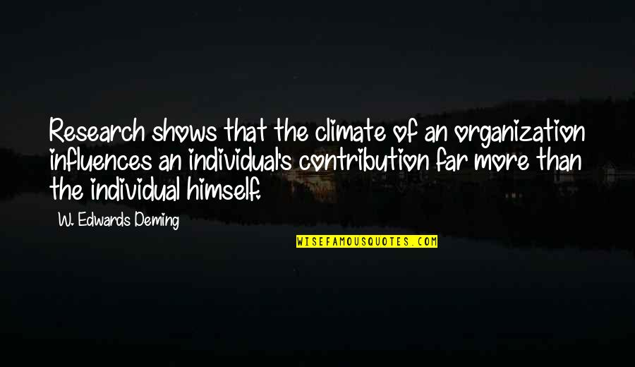 Sarah E Goode Quotes By W. Edwards Deming: Research shows that the climate of an organization