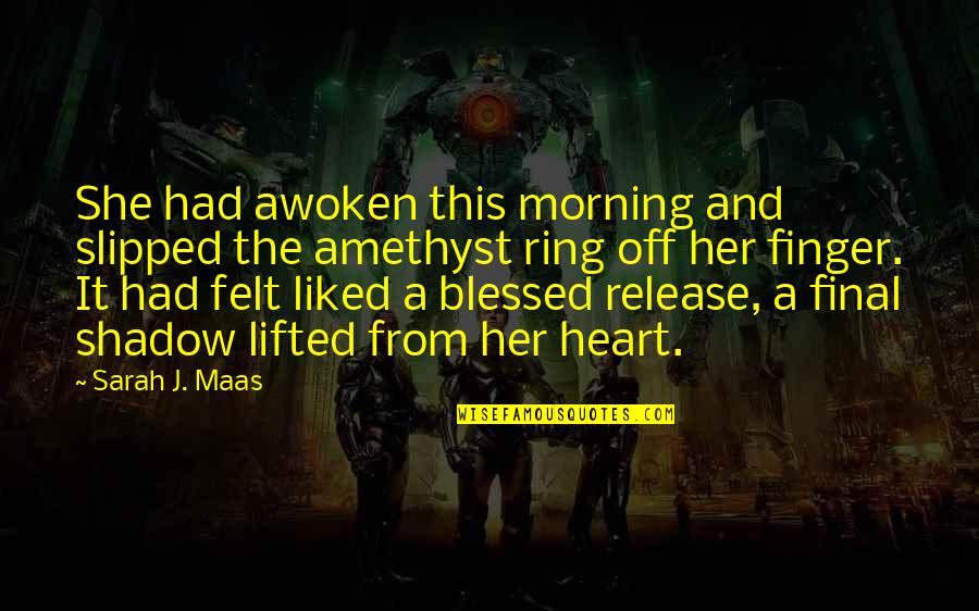 Sarah J Maas Quotes By Sarah J. Maas: She had awoken this morning and slipped the