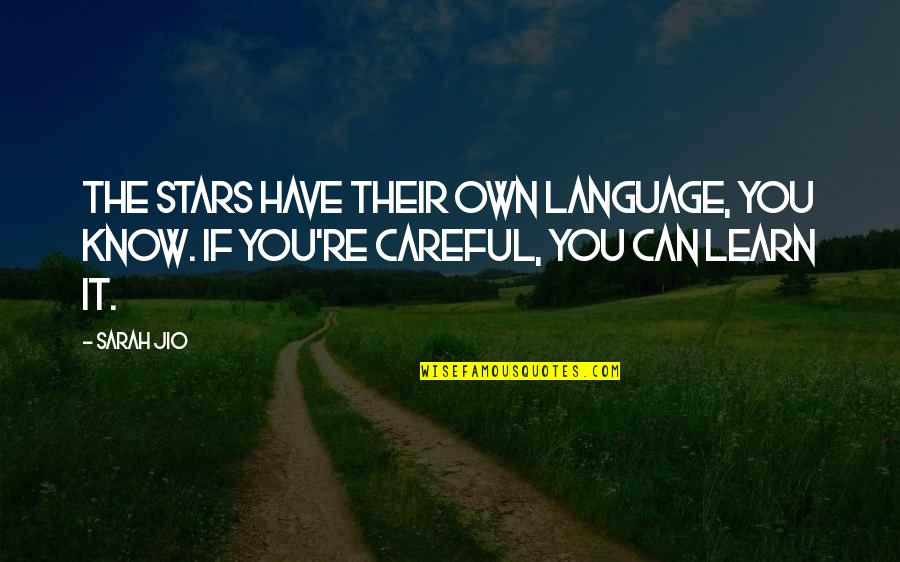 Sarah Jio Quotes By Sarah Jio: The stars have their own language, you know.