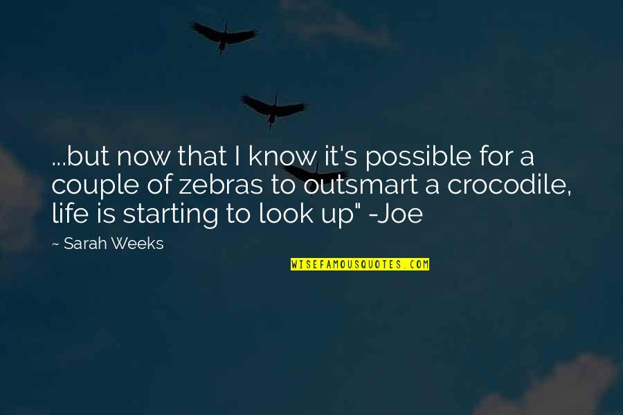 Sarah Weeks Quotes By Sarah Weeks: ...but now that I know it's possible for