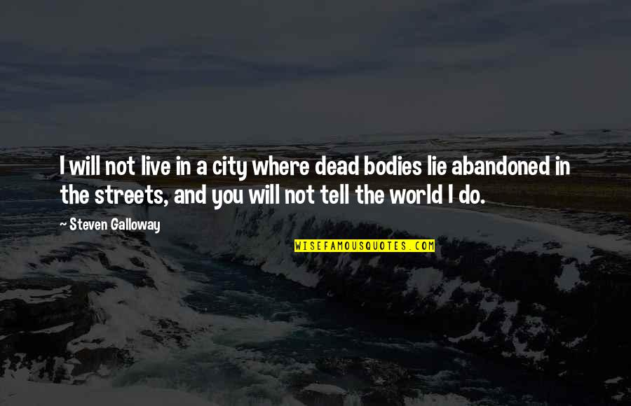 Sarajevo's Quotes By Steven Galloway: I will not live in a city where
