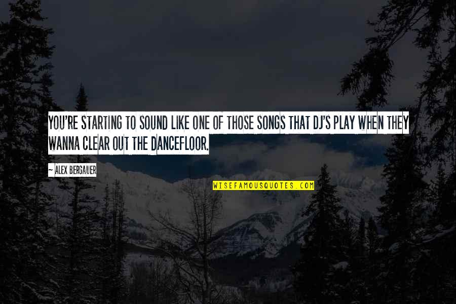 Sarcastic And Funny Quotes By Alex Bergauer: You're starting to sound like one of those