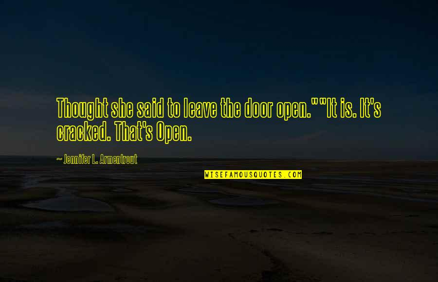 """Sarcastic And Funny Quotes By Jennifer L. Armentrout: Thought she said to leave the door open.""""""""It"""