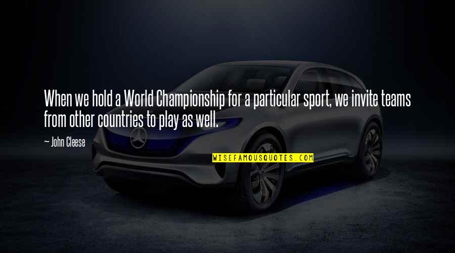 Sarcastic And Funny Quotes By John Cleese: When we hold a World Championship for a