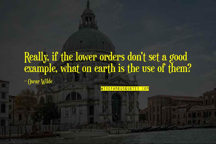 Sarcastic And Funny Quotes By Oscar Wilde: Really, if the lower orders don't set a