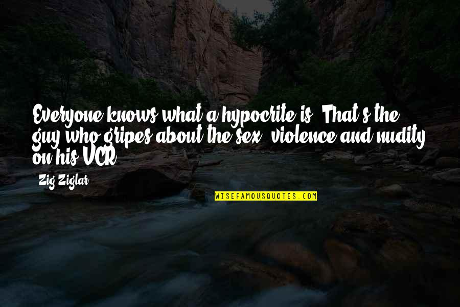 Sarcastic And Funny Quotes By Zig Ziglar: Everyone knows what a hypocrite is. That's the