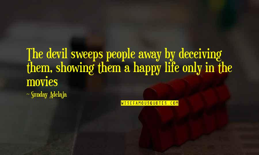 Sardar Vallabhai Patel Famous Quotes By Sunday Adelaja: The devil sweeps people away by deceiving them,