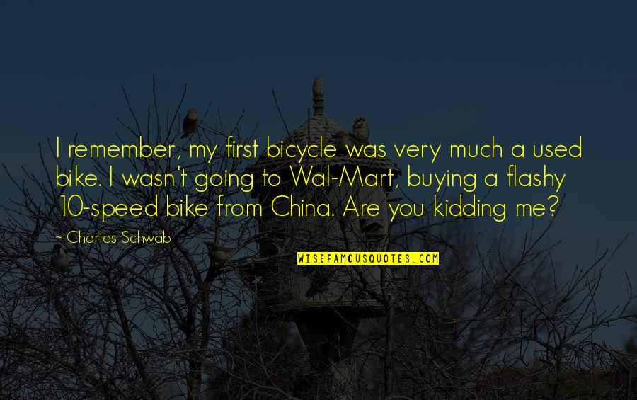 Sas Macros Inside Quotes By Charles Schwab: I remember, my first bicycle was very much