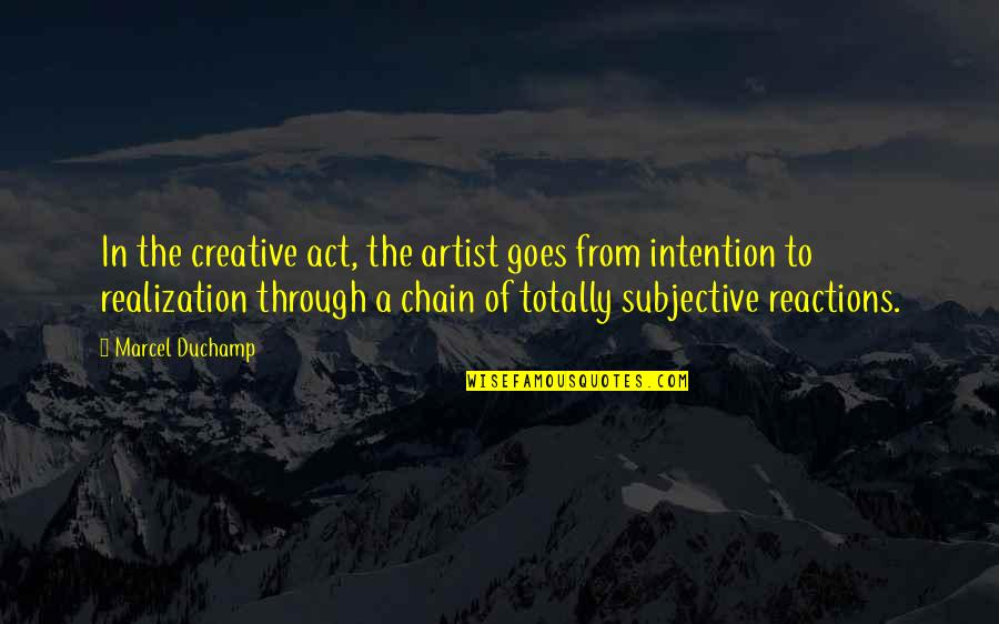 Sashi Kobayashi Quotes By Marcel Duchamp: In the creative act, the artist goes from