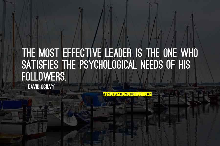Satisfies Quotes By David Ogilvy: The most effective leader is the one who