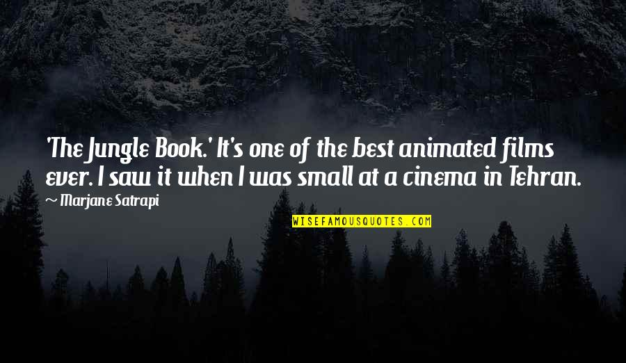 Satrapi Quotes By Marjane Satrapi: 'The Jungle Book.' It's one of the best