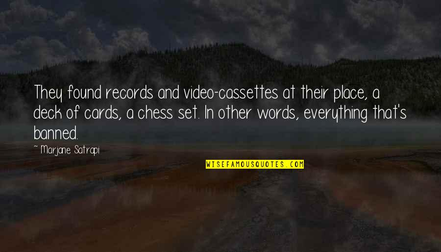 Satrapi Quotes By Marjane Satrapi: They found records and video-cassettes at their place,
