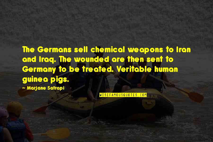Satrapi Quotes By Marjane Satrapi: The Germans sell chemical weapons to Iran and