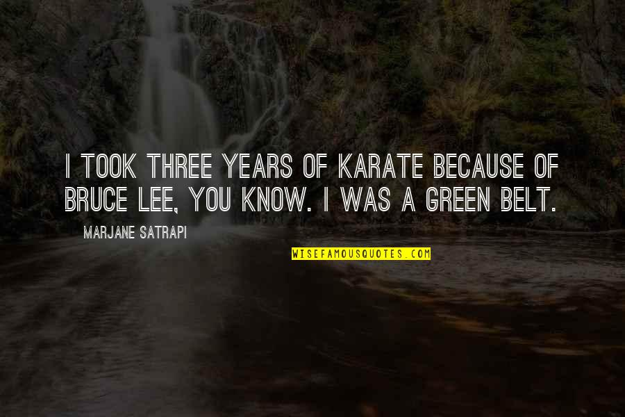 Satrapi Quotes By Marjane Satrapi: I took three years of karate because of