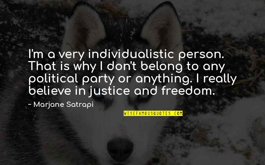 Satrapi Quotes By Marjane Satrapi: I'm a very individualistic person. That is why
