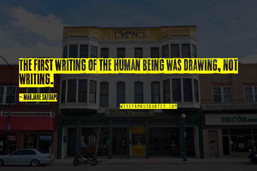 Satrapi Quotes By Marjane Satrapi: The first writing of the human being was