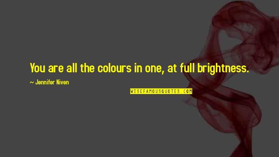 Saturday Climbing Important Quotes By Jennifer Niven: You are all the colours in one, at