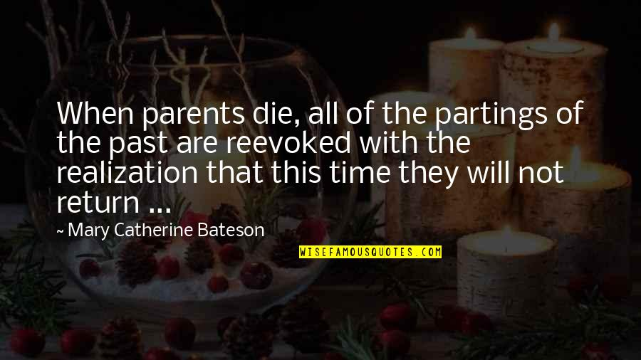 Saturday Climbing Important Quotes By Mary Catherine Bateson: When parents die, all of the partings of