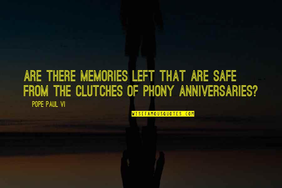 Saturday Climbing Important Quotes By Pope Paul VI: Are there memories left that are safe from