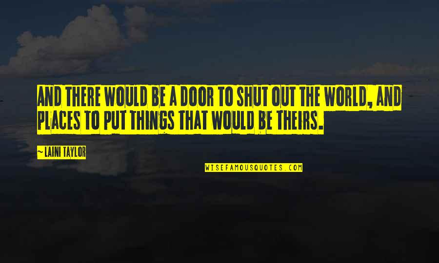 Saturday Messages And Quotes By Laini Taylor: And there would be a door to shut