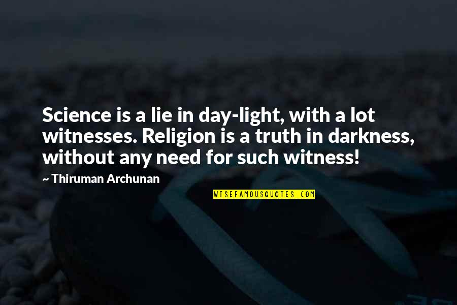 Saturday Messages And Quotes By Thiruman Archunan: Science is a lie in day-light, with a