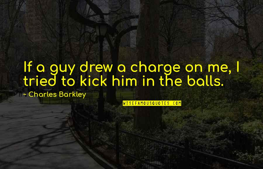 Saturday Night Live Alex Trebek Quotes By Charles Barkley: If a guy drew a charge on me,
