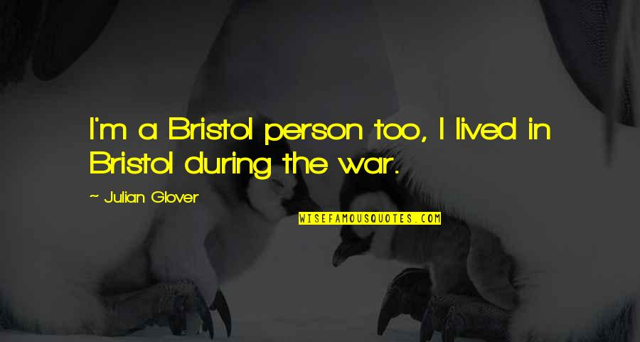 Saturday Night Live Alex Trebek Quotes By Julian Glover: I'm a Bristol person too, I lived in