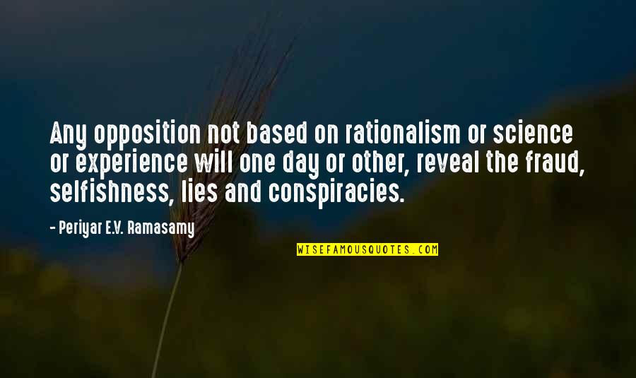 Saturnians Quotes By Periyar E.V. Ramasamy: Any opposition not based on rationalism or science