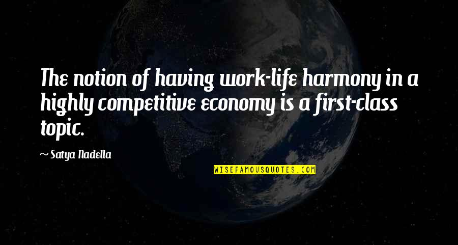 Satya 2 Quotes By Satya Nadella: The notion of having work-life harmony in a