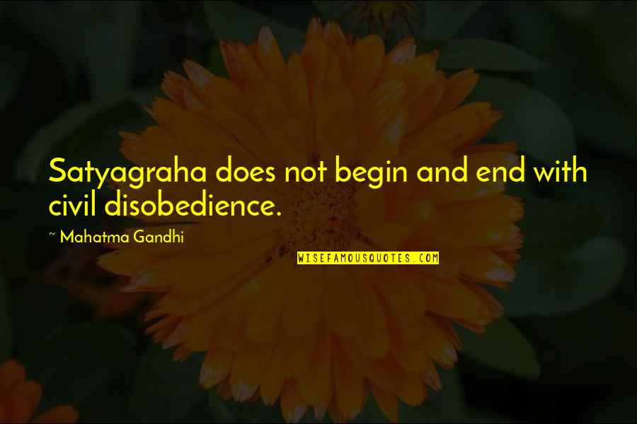 Satyagraha Quotes By Mahatma Gandhi: Satyagraha does not begin and end with civil