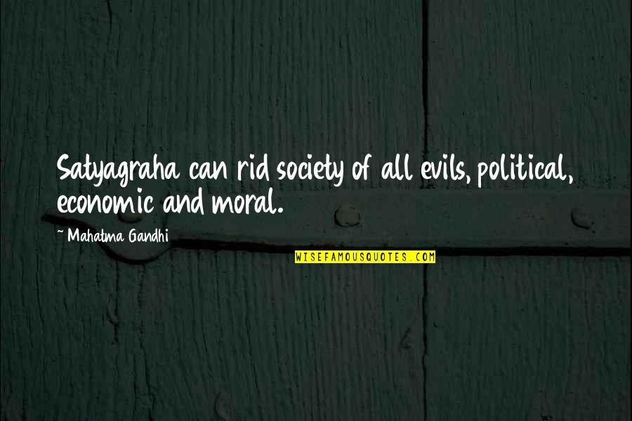 Satyagraha Quotes By Mahatma Gandhi: Satyagraha can rid society of all evils, political,