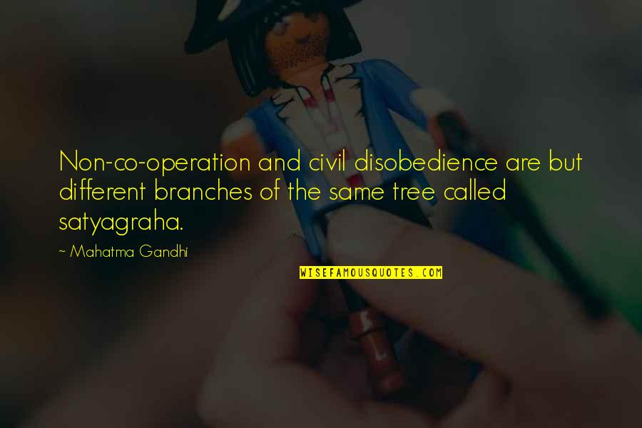 Satyagraha Quotes By Mahatma Gandhi: Non-co-operation and civil disobedience are but different branches