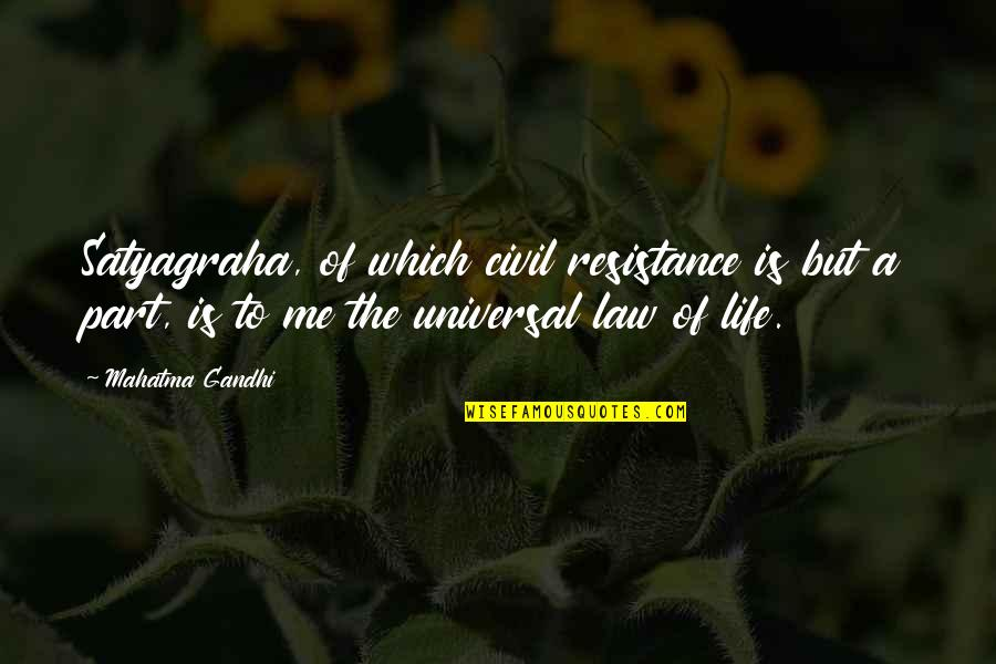 Satyagraha Quotes By Mahatma Gandhi: Satyagraha, of which civil resistance is but a