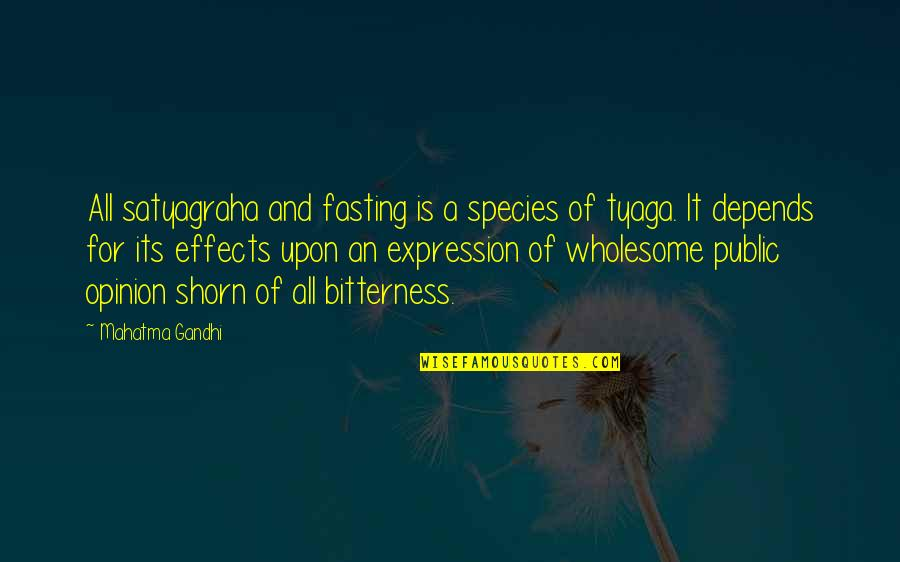 Satyagraha Quotes By Mahatma Gandhi: All satyagraha and fasting is a species of