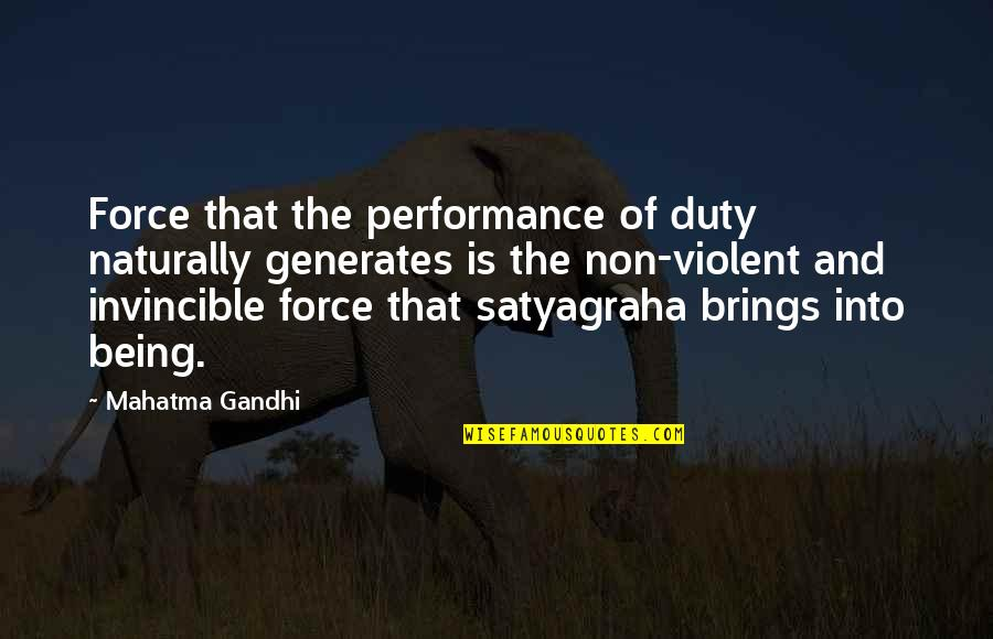 Satyagraha Quotes By Mahatma Gandhi: Force that the performance of duty naturally generates