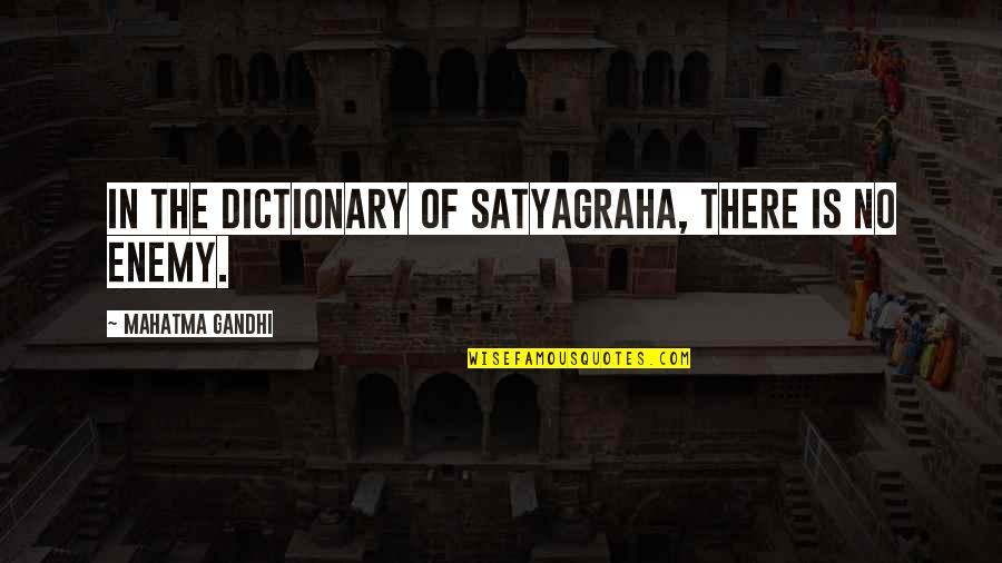 Satyagraha Quotes By Mahatma Gandhi: In the dictionary of satyagraha, there is no