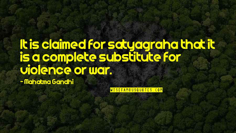 Satyagraha Quotes By Mahatma Gandhi: It is claimed for satyagraha that it is