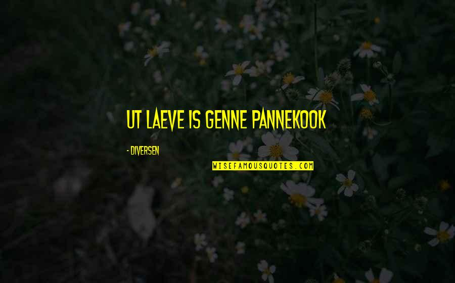 Sauga Quotes By Diversen: Ut laeve is genne pannekook
