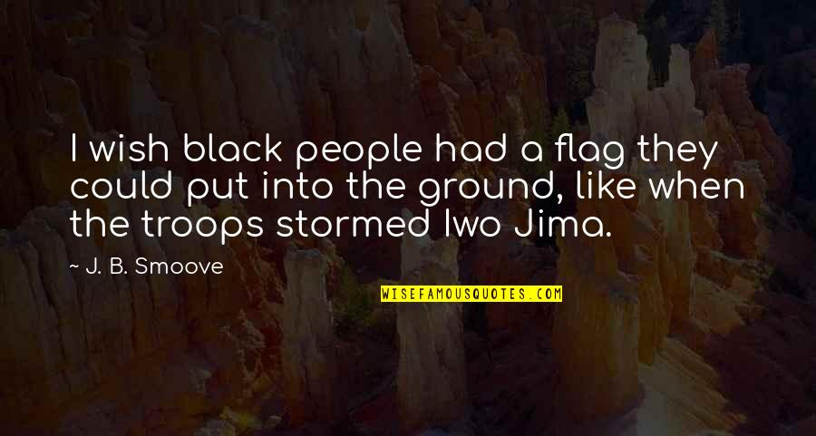 Sauga Quotes By J. B. Smoove: I wish black people had a flag they