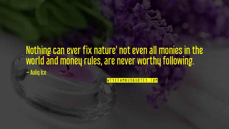 Save Nature Quotes By Auliq Ice: Nothing can ever fix nature' not even all