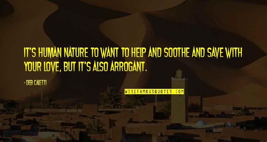 Save Nature Quotes By Deb Caletti: It's human nature to want to help and