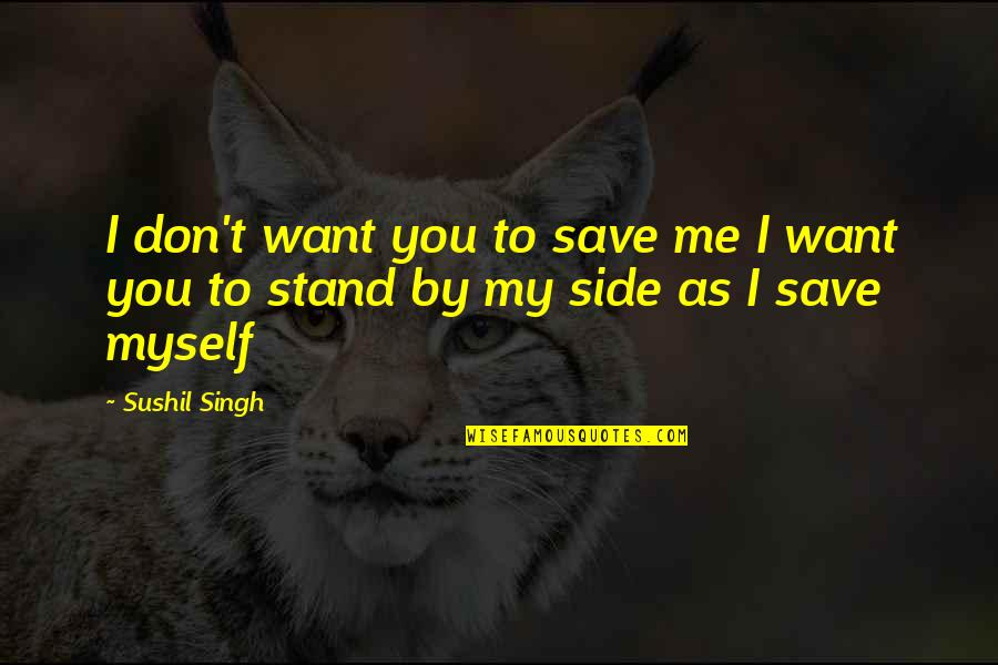 Save Nature Quotes By Sushil Singh: I don't want you to save me I