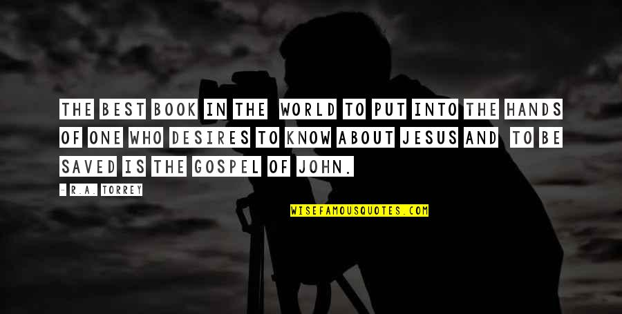 Saved By Jesus Quotes By R.A. Torrey: The best book in the world to put