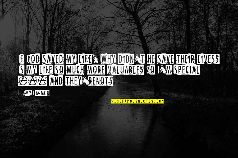 Saved Life Quotes By Amy Harmon: If God saved my life, why didn't he