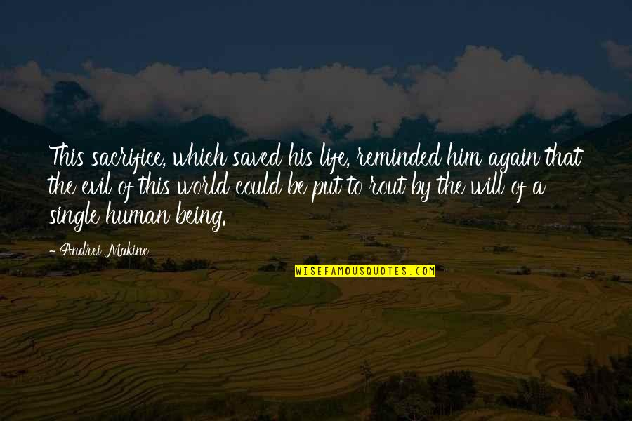 Saved Life Quotes By Andrei Makine: This sacrifice, which saved his life, reminded him
